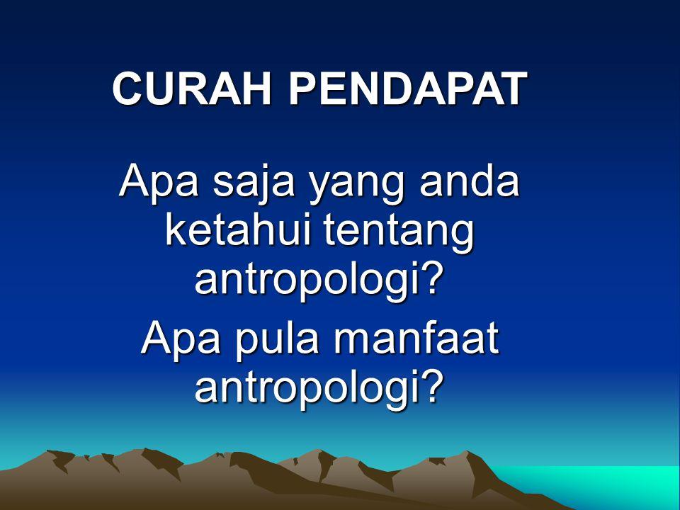 Apa saja yang anda ketahui tentang antropologi
