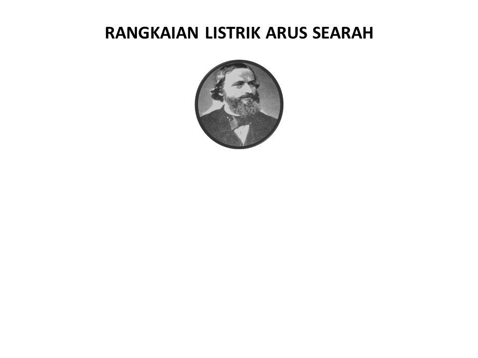 RANGKAIAN LISTRIK ARUS SEARAH