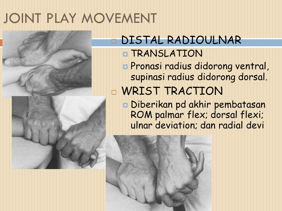 JOINT PLAY MOVEMENT DISTAL RADIOULNAR WRIST TRACTION TRANSLATION