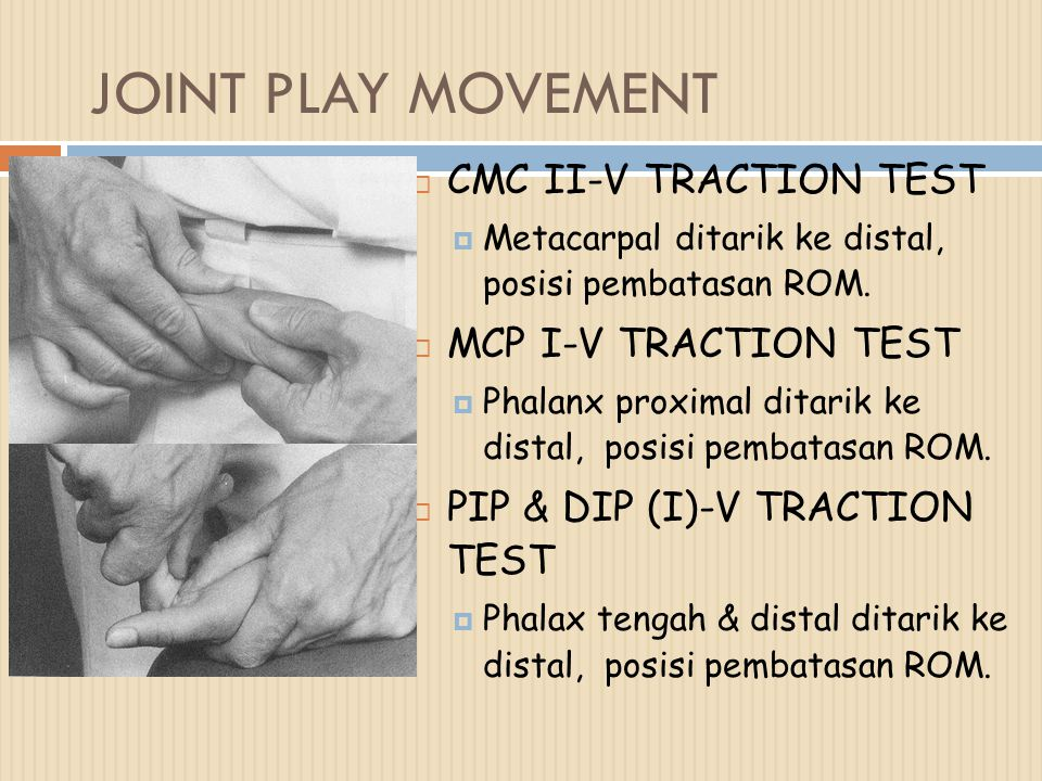JOINT PLAY MOVEMENT CMC II-V TRACTION TEST MCP I-V TRACTION TEST
