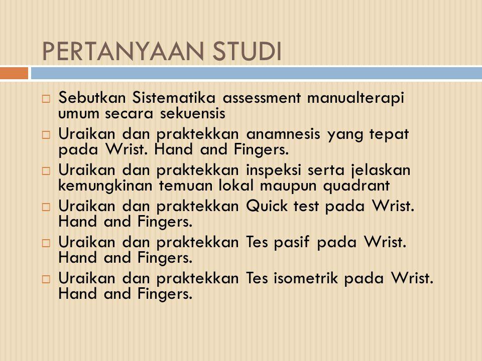 PERTANYAAN STUDI Sebutkan Sistematika assessment manualterapi umum secara sekuensis.