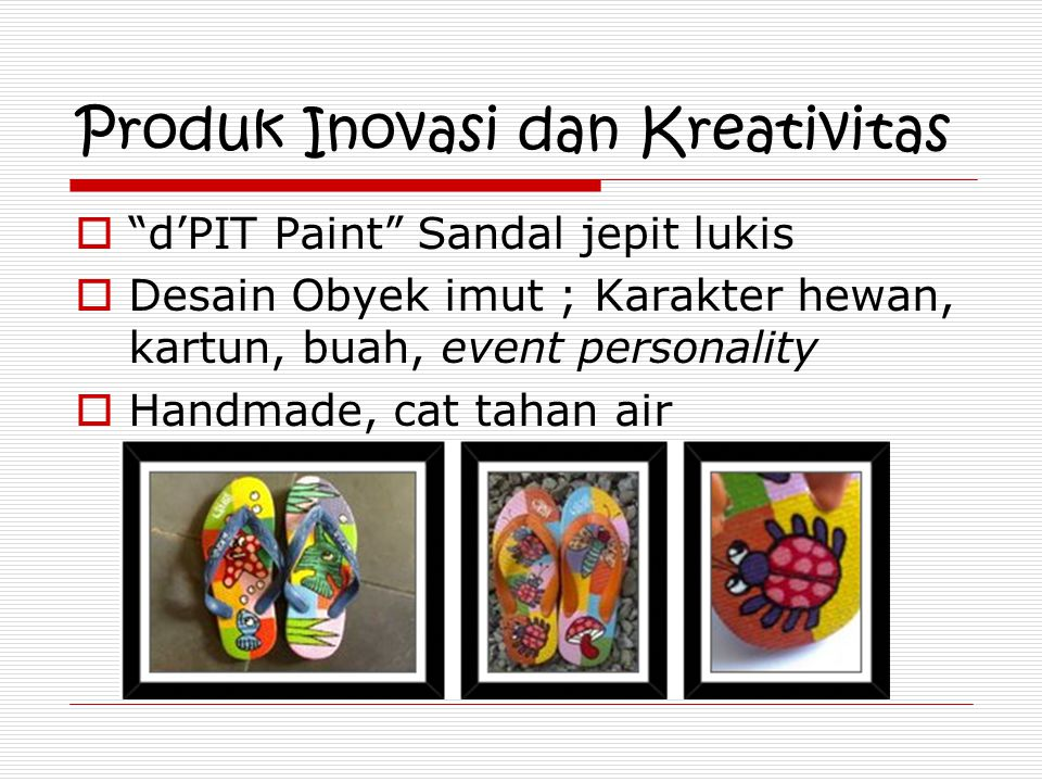 Produk Inovasi dan Kreativitas