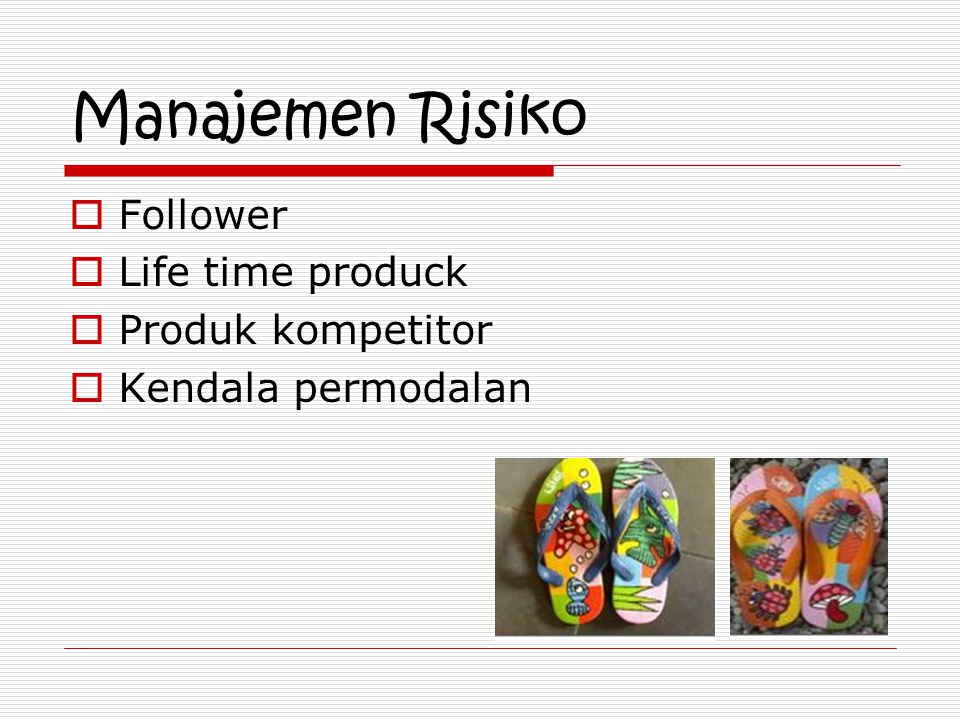 Manajemen Risiko Follower Life time produck Produk kompetitor
