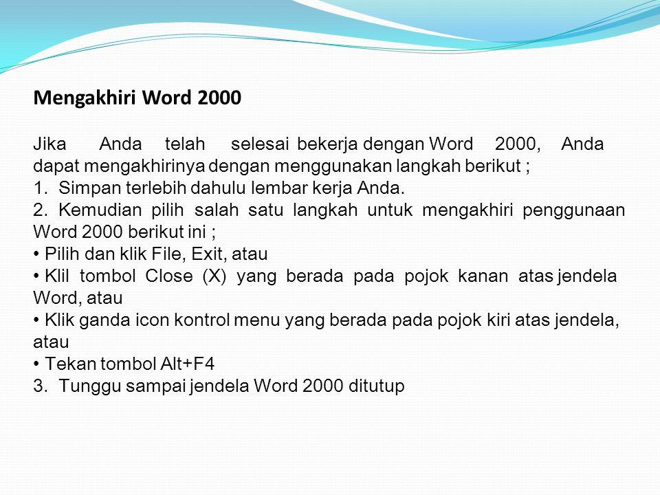 Mengakhiri Word 2000 Jika. Anda. telah. selesai. bekerja. dengan. Word
