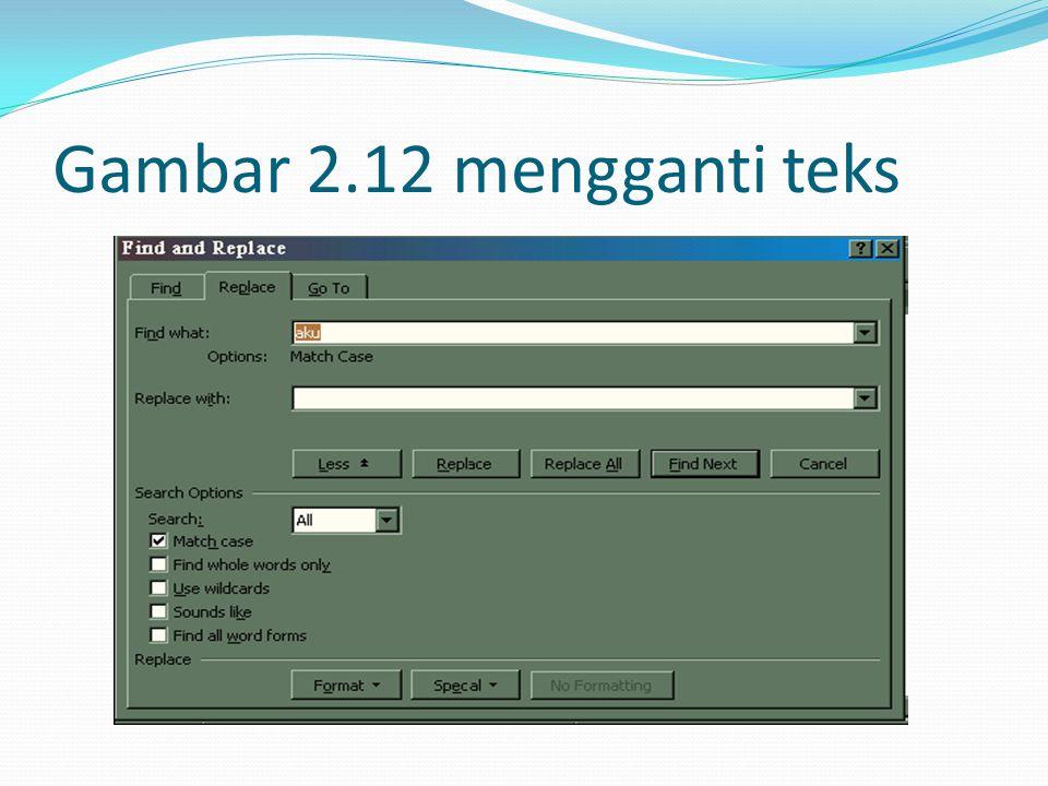 Gambar 2.12 mengganti teks
