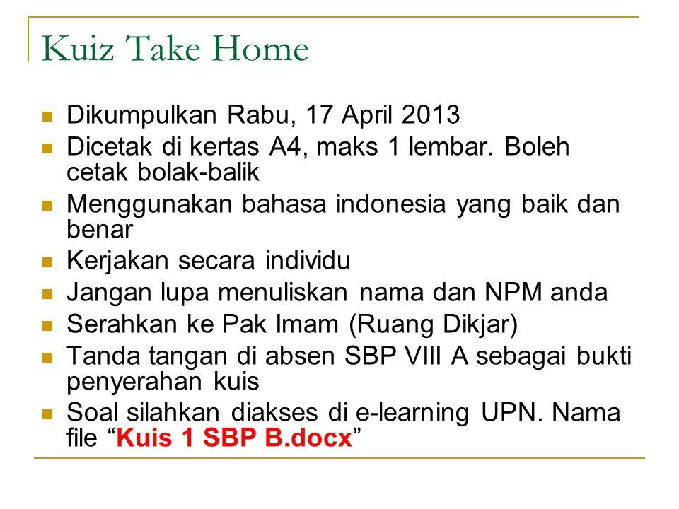 Kuiz Take Home Dikumpulkan Rabu, 17 April 2013