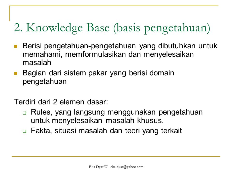 2. Knowledge Base (basis pengetahuan)
