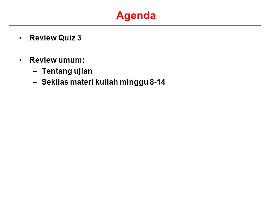 Agenda Review Quiz 3 Review umum: Tentang ujian