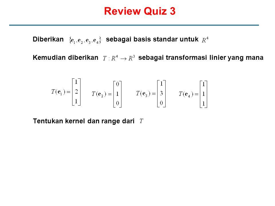 Review Quiz 3 Diberikan sebagai basis standar untuk