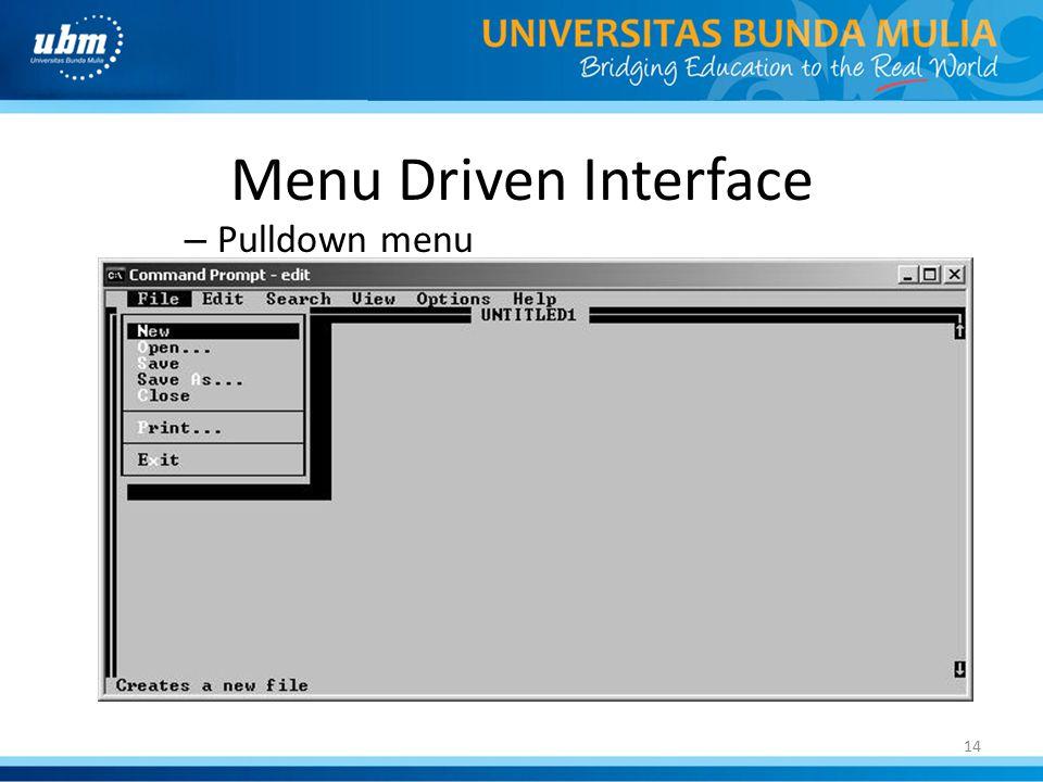 Menu Driven Interface Pulldown menu