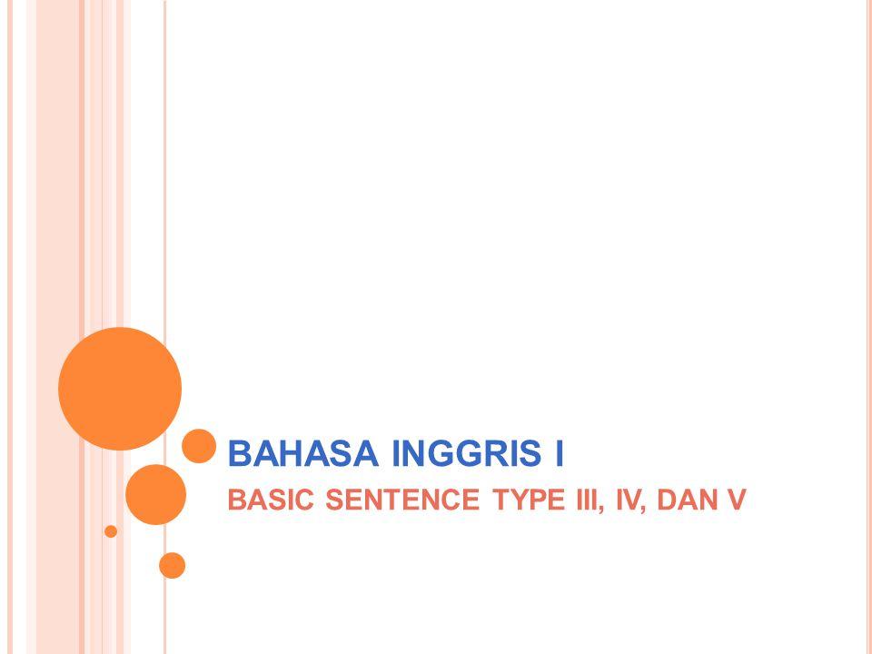 BASIC SENTENCE TYPE III, IV, DAN V