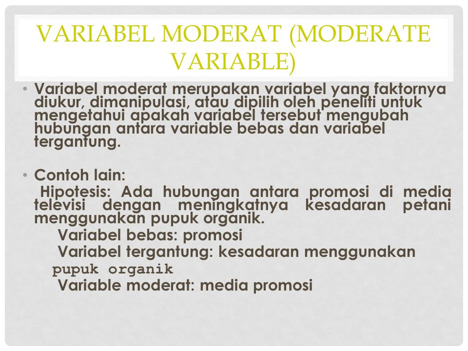 Variabel Moderat (Moderate variable)