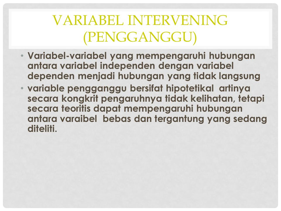 Variabel intervening (pengganggu)