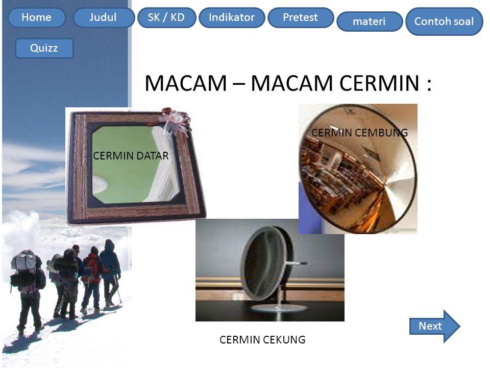 MACAM – MACAM CERMIN : CERMIN CEMBUNG CERMIN DATAR Next CERMIN CEKUNG