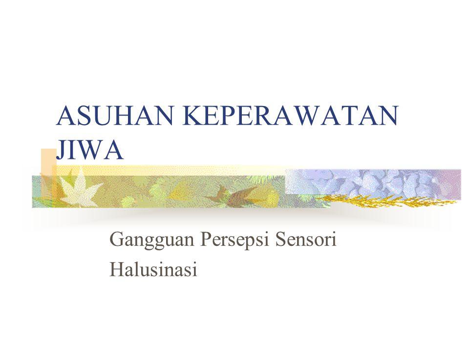 ASUHAN KEPERAWATAN JIWA