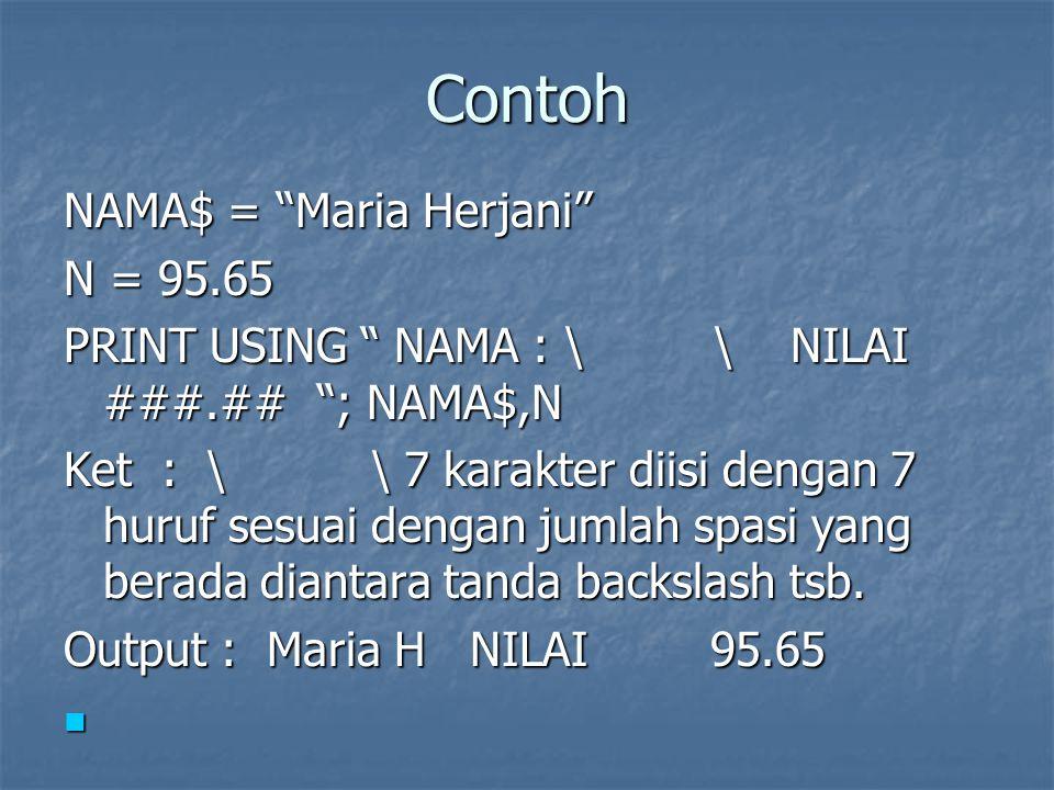 Contoh NAMA$ = Maria Herjani N = 95.65
