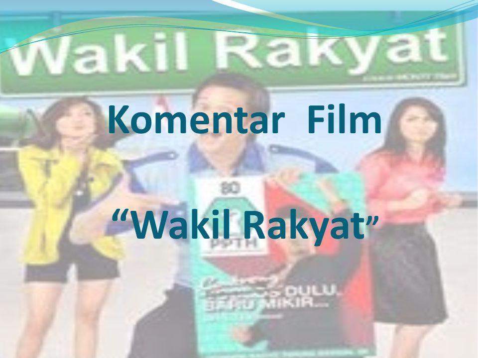 Komentar Film Wakil Rakyat