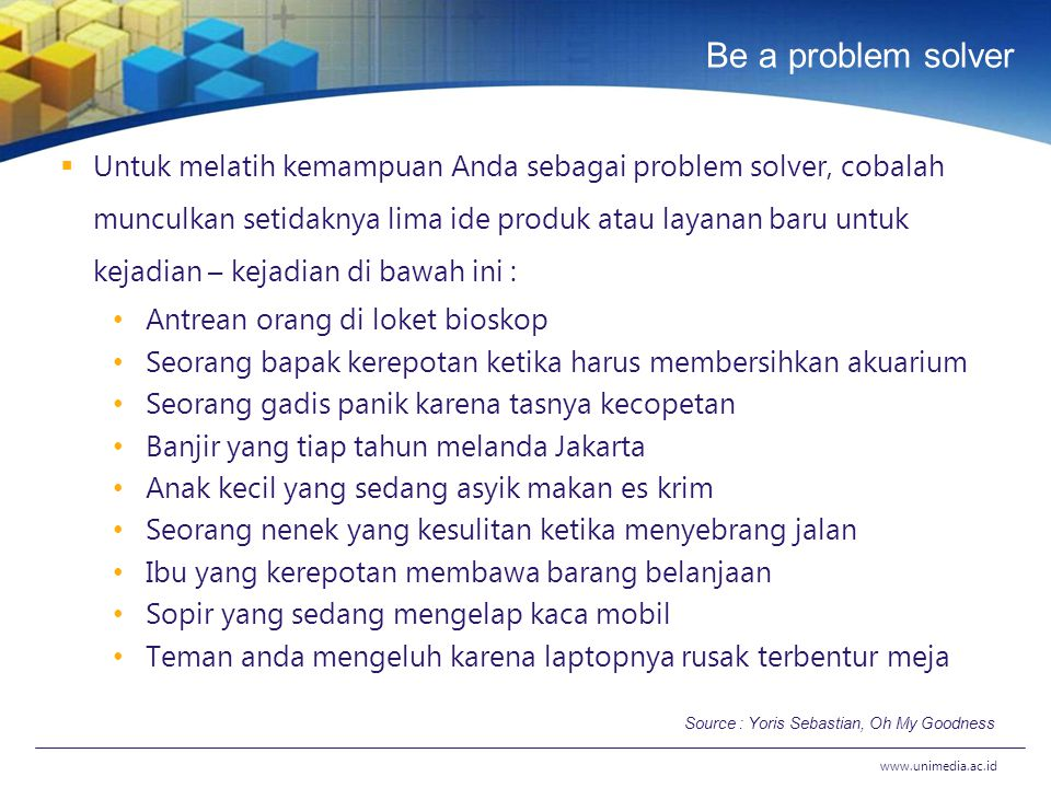 Be a problem solver