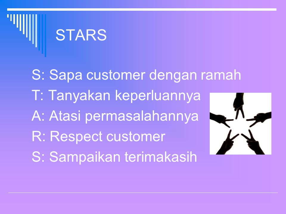 STARS S: Sapa customer dengan ramah T: Tanyakan keperluannya
