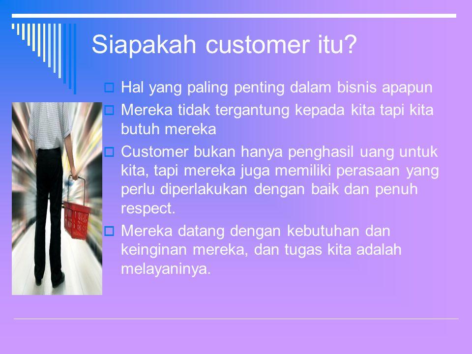 Siapakah customer itu Hal yang paling penting dalam bisnis apapun