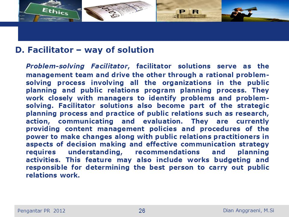 D. Facilitator – way of solution