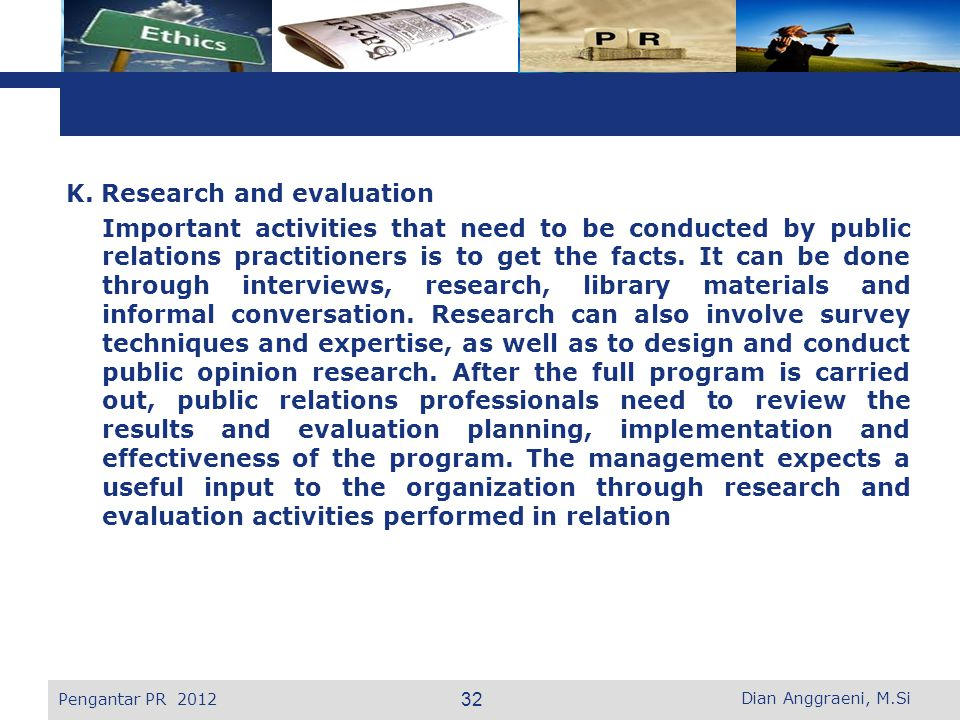 K. Research and evaluation