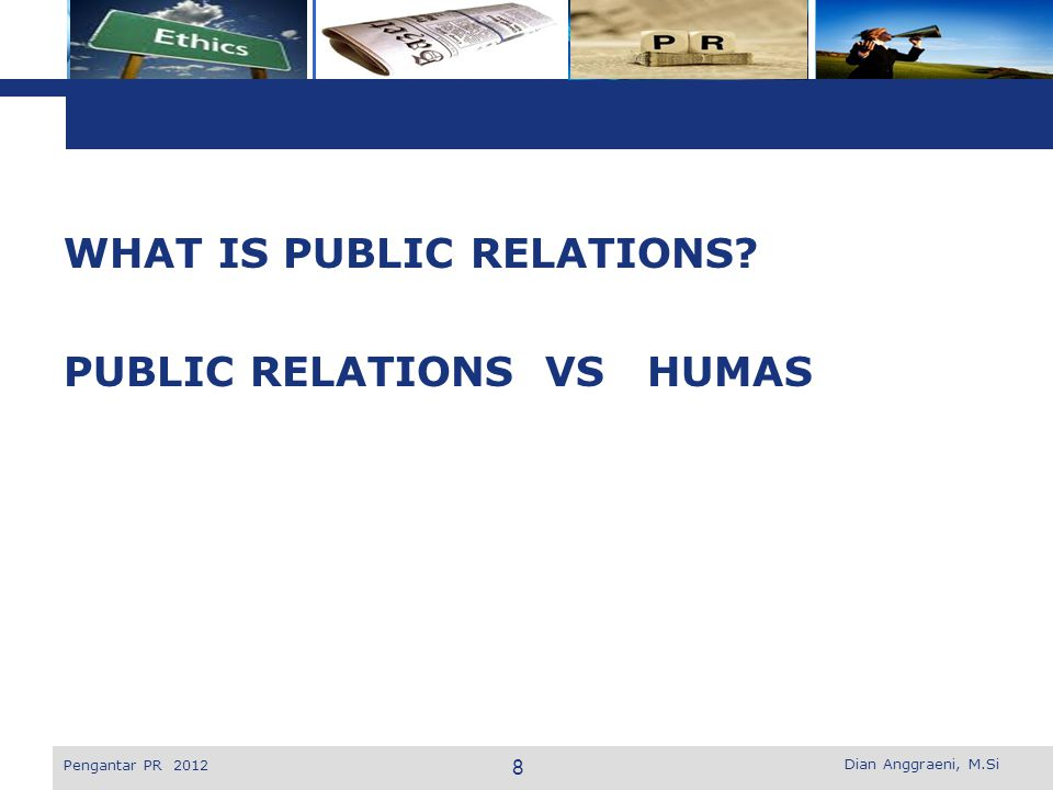 WHAT IS PUBLIC RELATIONS PUBLIC RELATIONS VS HUMAS