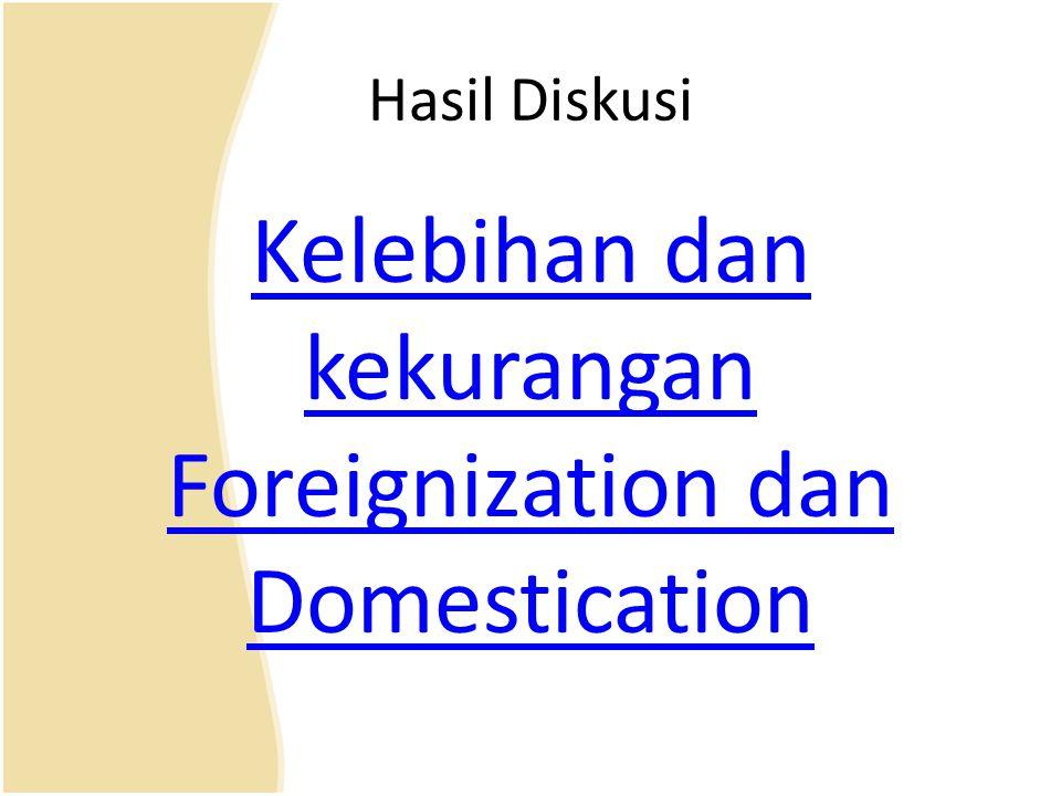 Kelebihan dan kekurangan Foreignization dan Domestication