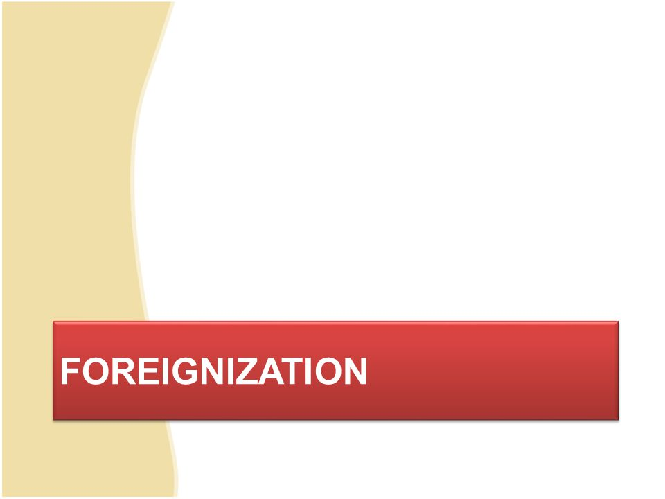 FOREIGNIZATION