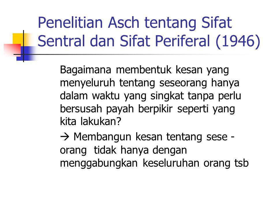 Penelitian Asch tentang Sifat Sentral dan Sifat Periferal (1946)