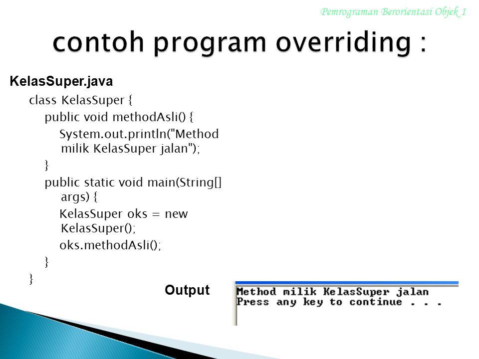 contoh program overriding :