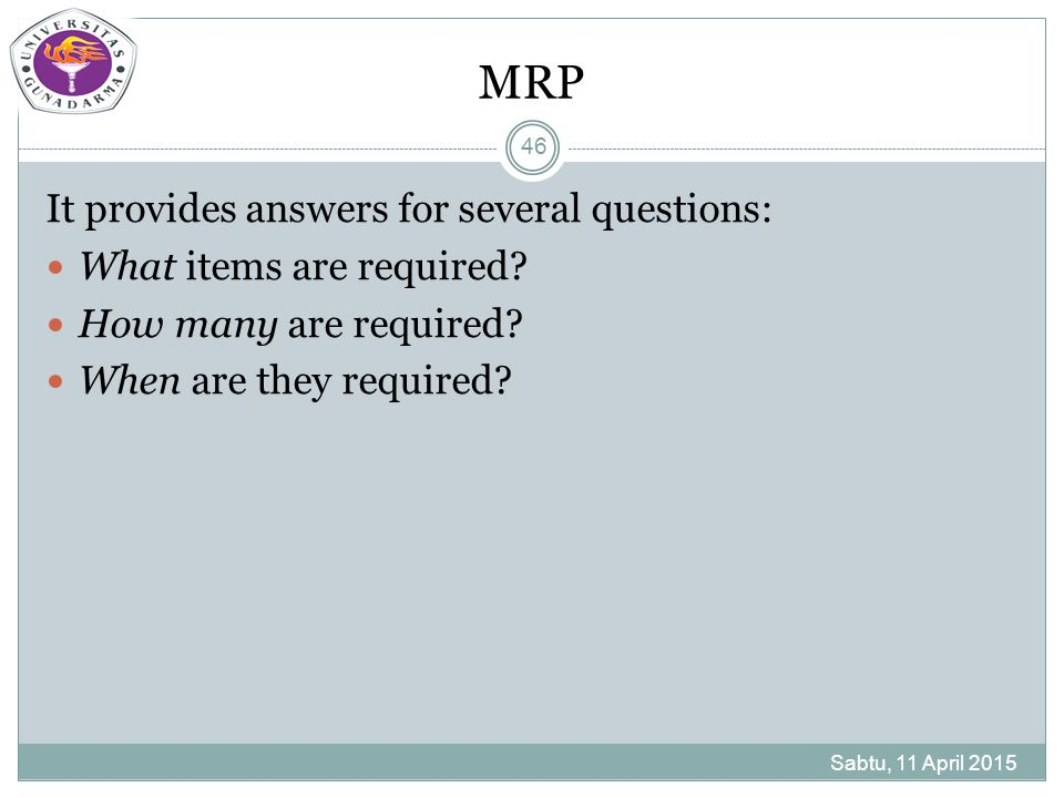 MRP It provides answers for several questions: