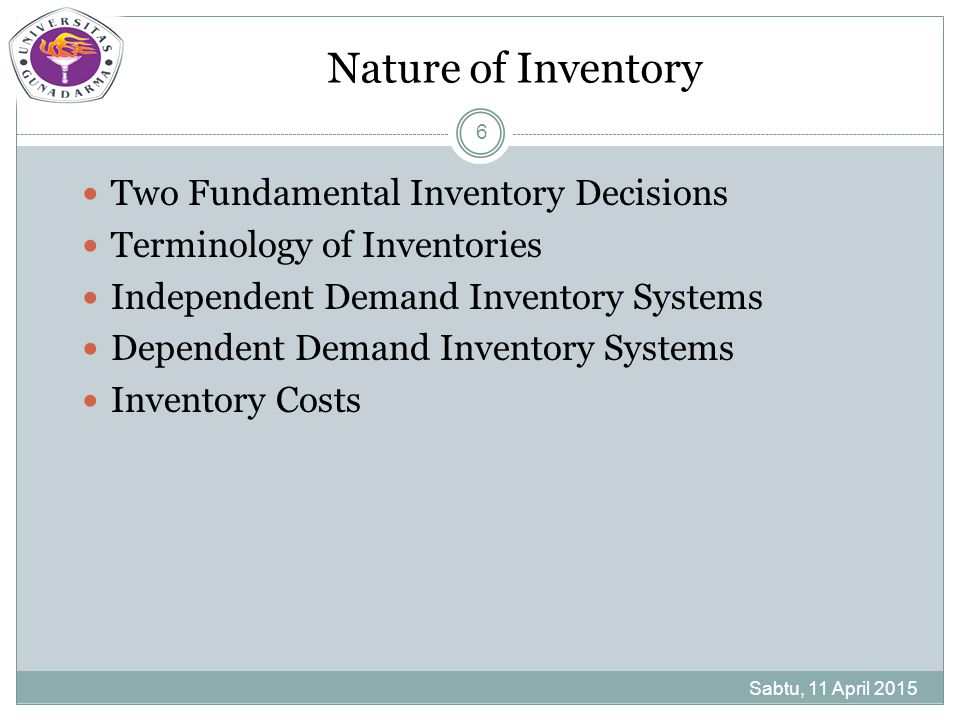 Nature of Inventory Two Fundamental Inventory Decisions