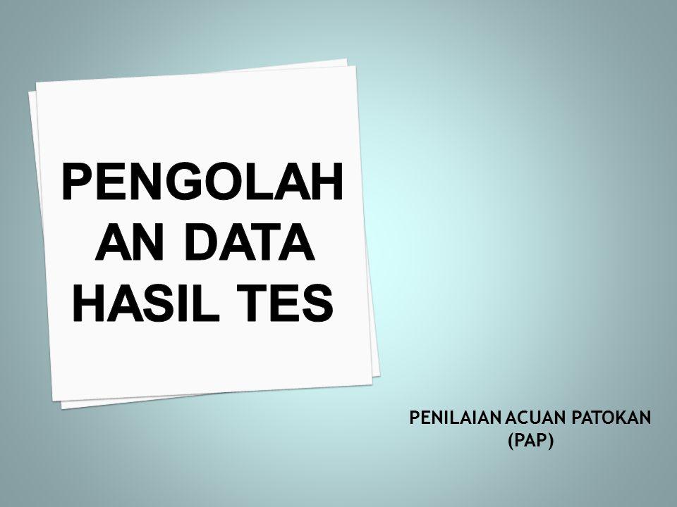 PENGOLAHAN DATA HASIL TES