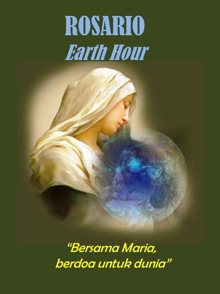 ROSARIO Earth Hour Bersama Maria, berdoa untuk dunia