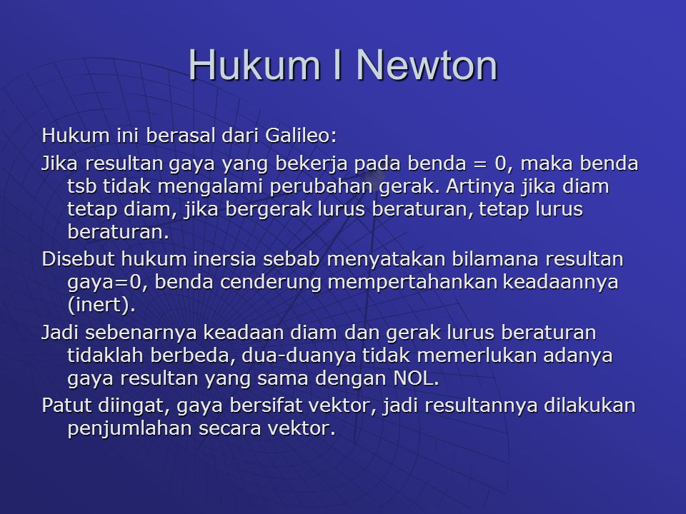 Hukum I Newton Hukum ini berasal dari Galileo: