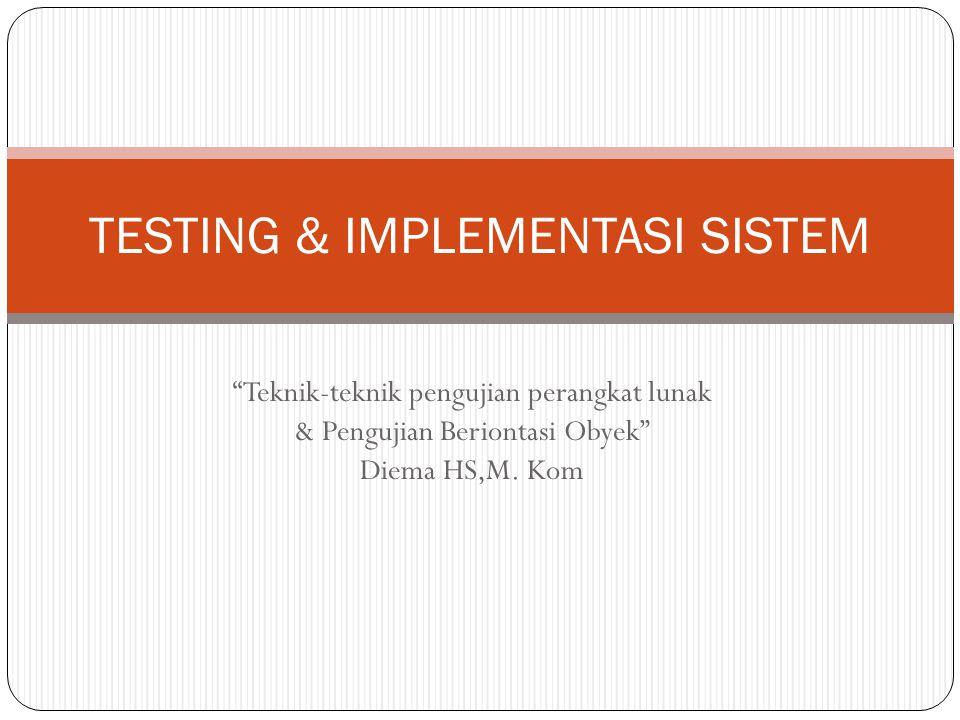 TESTING & IMPLEMENTASI SISTEM