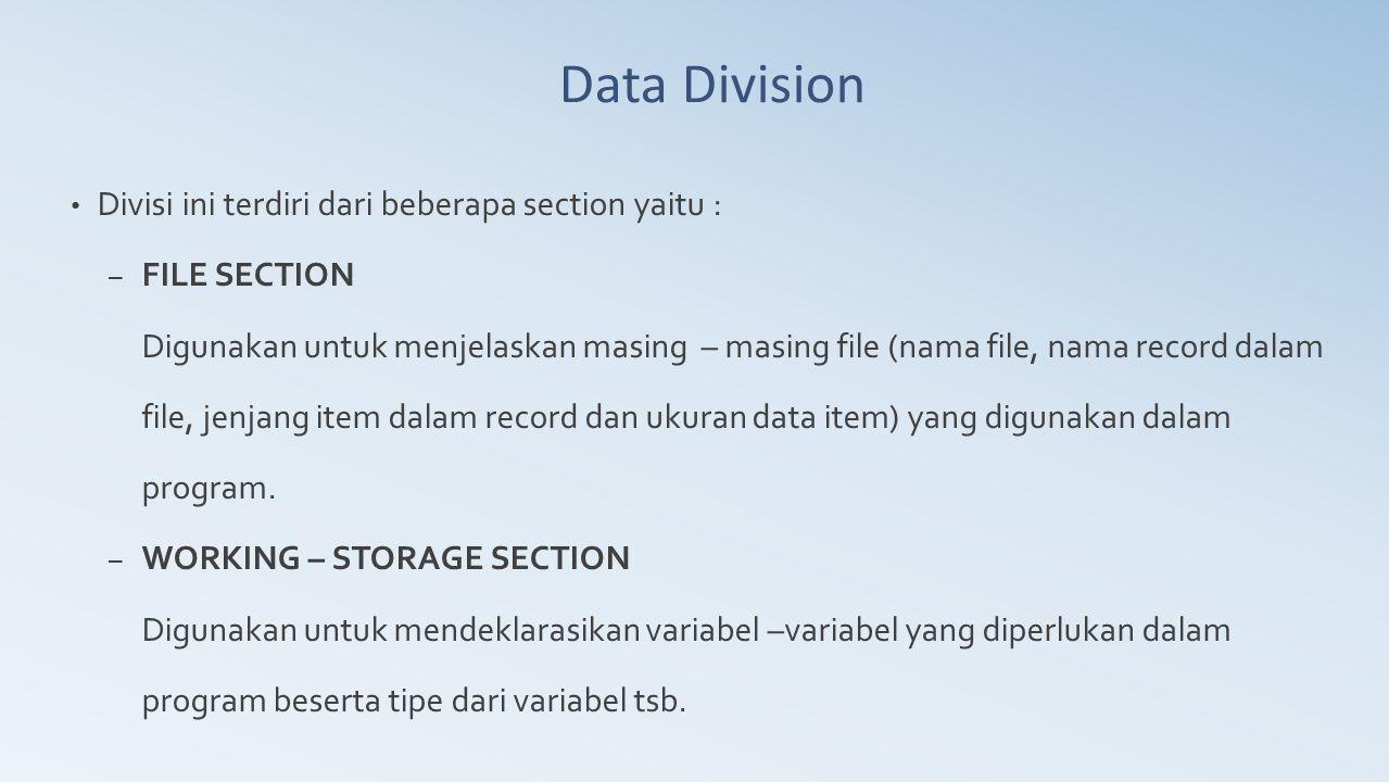 Data Division Divisi ini terdiri dari beberapa section yaitu :