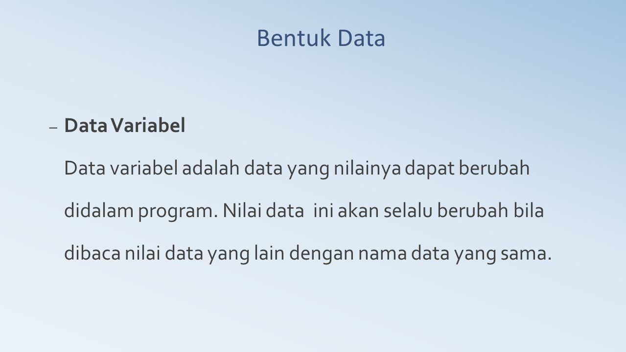 Bentuk Data Data Variabel