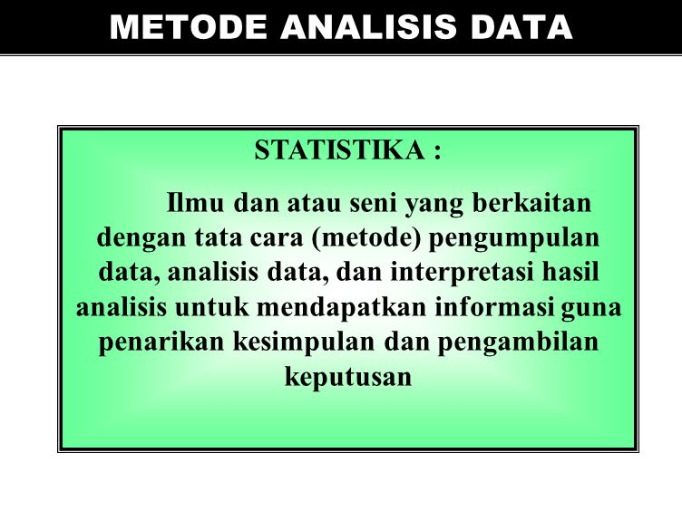 METODE ANALISIS DATA STATISTIKA :