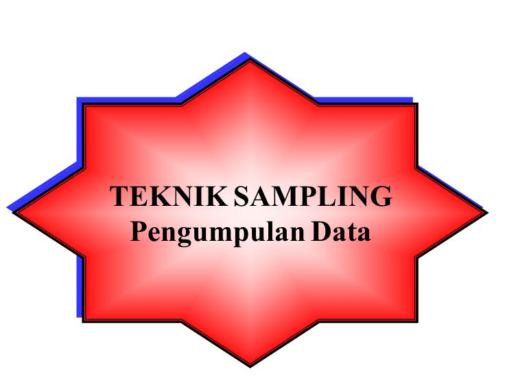 TEKNIK SAMPLING Pengumpulan Data