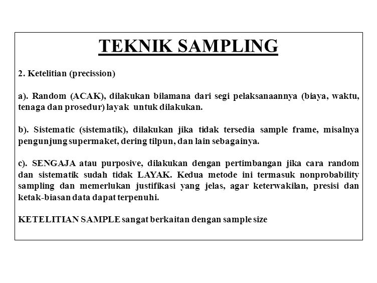 TEKNIK SAMPLING 2. Ketelitian (precission)
