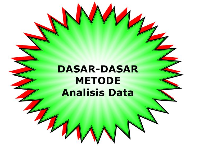 DASAR-DASAR METODE Analisis Data