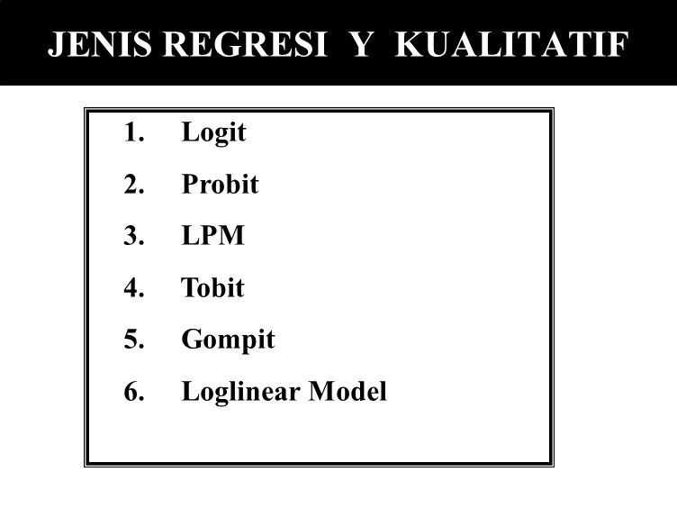 JENIS REGRESI Y KUALITATIF