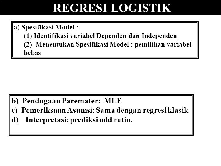 REGRESI LOGISTIK b) Pendugaan Paremater: MLE