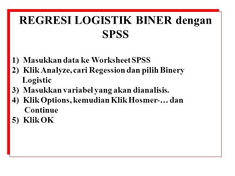 REGRESI LOGISTIK BINER dengan SPSS