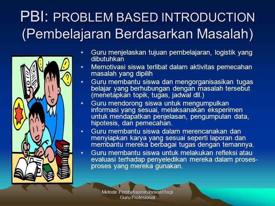 PBI: PROBLEM BASED INTRODUCTION (Pembelajaran Berdasarkan Masalah)
