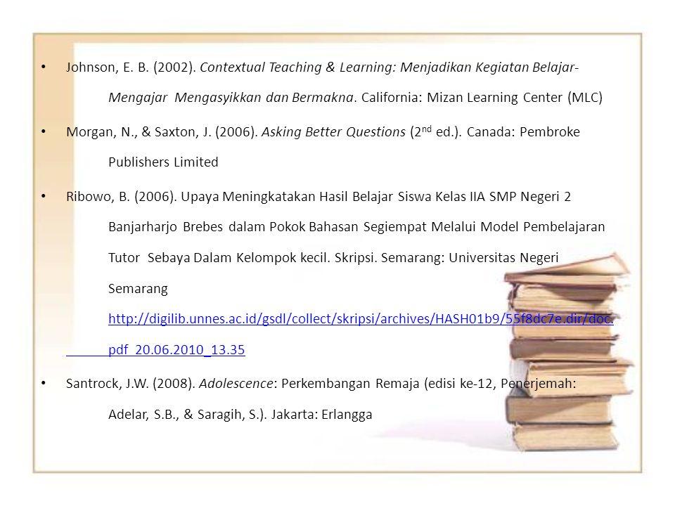 Johnson, E. B. (2002). Contextual Teaching & Learning: Menjadikan Kegiatan Belajar- Mengajar Mengasyikkan dan Bermakna. California: Mizan Learning Center (MLC)