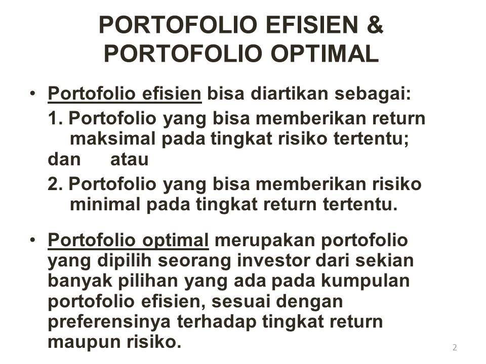 PORTOFOLIO EFISIEN & PORTOFOLIO OPTIMAL
