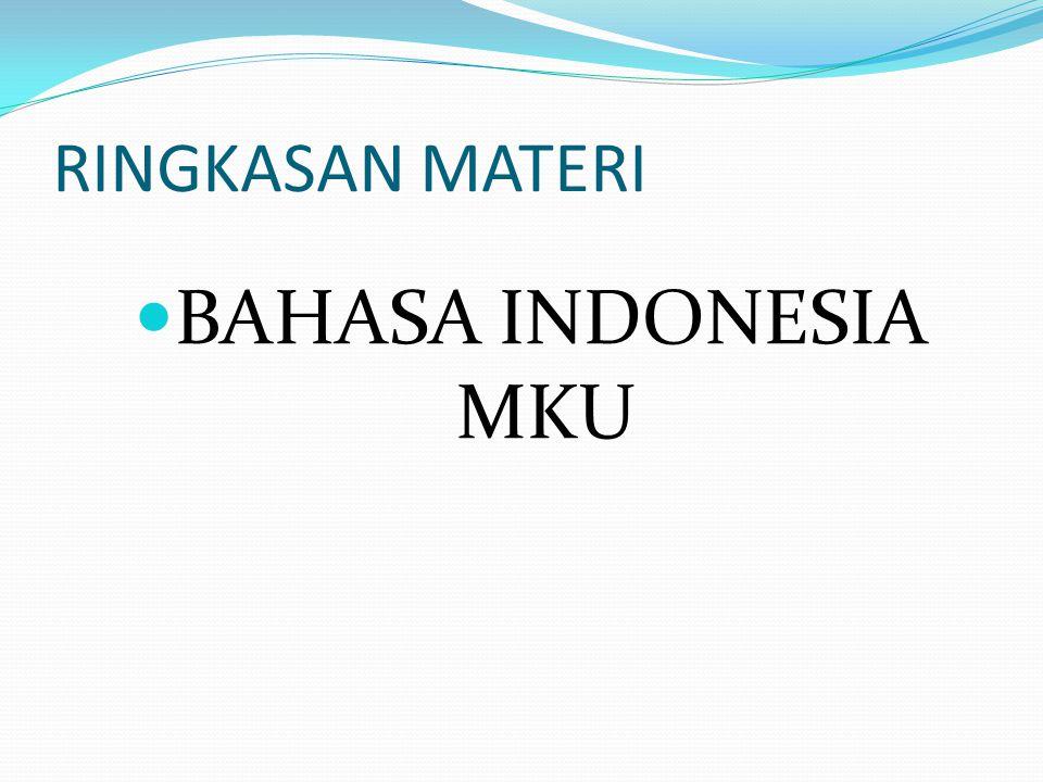 RINGKASAN MATERI BAHASA INDONESIA MKU